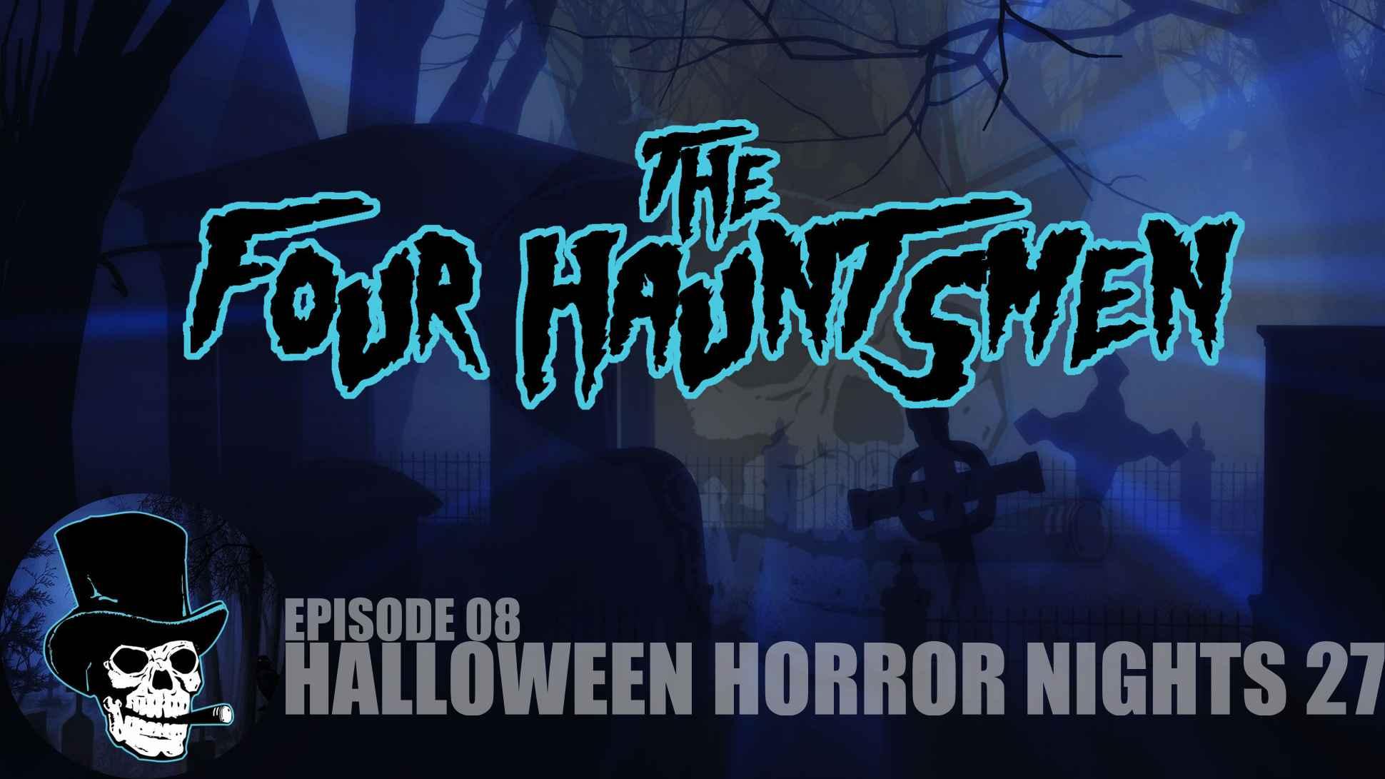 The Four Hauntsmen Hhn27 Halloween Horror Nights 2017